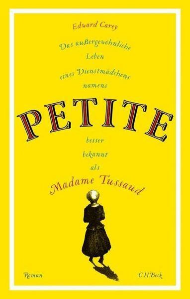 Buchcover von Das aussergewöhnliche Leben eines Dienstmädchens namens Petite besser bekannt als Madame Tussaud